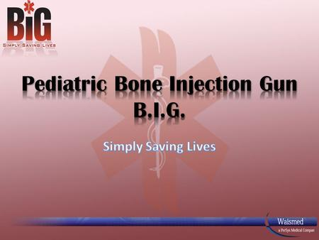 Pediatric Bone Injection Gun B.I.G.