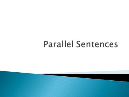Parallel construction is the use of a series of words, phrases, or sentences that have similar grammatical form.