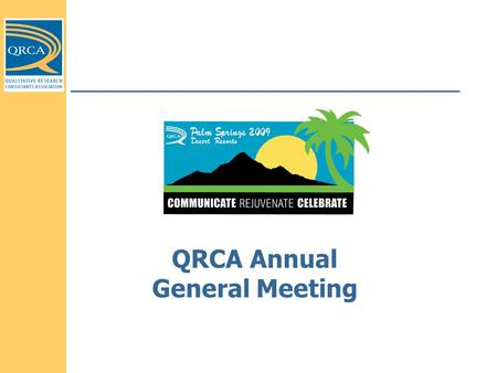 QRCA Annual General Meeting. Nancy Hardwick Vice President Abby Leafe President Matt Towers Treasurer Susan Thornhill Secretary Board of Directors: Executive.