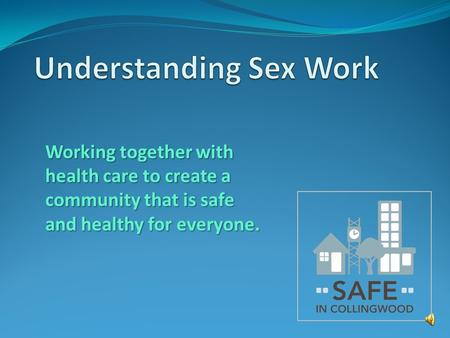 Working together with health care to create a community that is safe and healthy for everyone.