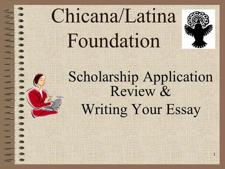 1 Chicana/Latina Foundation Scholarship Application Review & Writing Your Essay.
