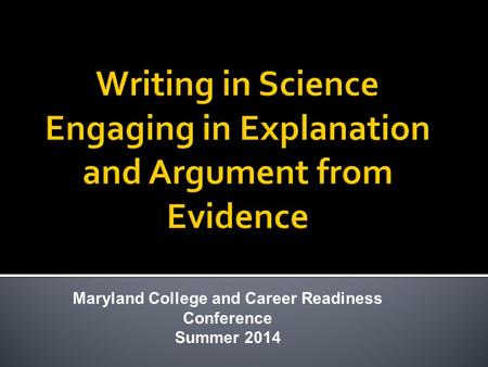 Maryland College and Career Readiness Conference Summer 2014.
