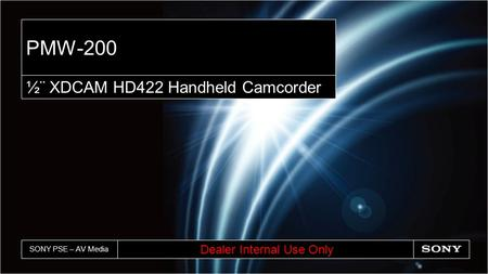 SONY PSE – AV Media PMW-200 ½¨ XDCAM HD422 Handheld Camcorder Dealer Internal Use Only.