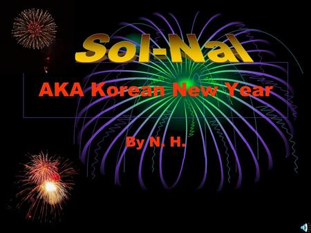 AKA Korean New Year By N. H.. Traditions On Korean New Year, Koreans go to the house of the eldest family member still living. The ancestors names are.