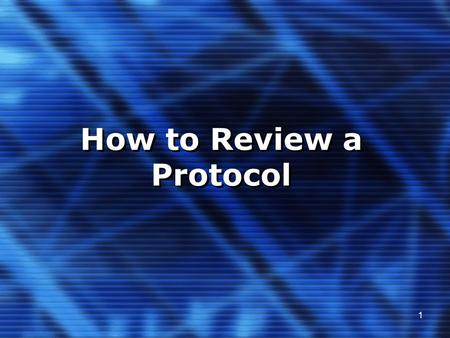 1 How to Review a Protocol. 2 Reference Documents WHO/TDR Operational Guidelines for Ethical Committees that Review Biomedical Research, 2000. International.