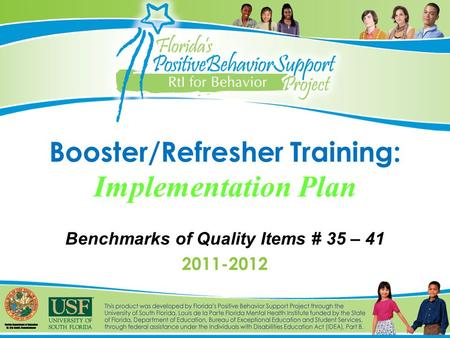 Booster/Refresher Training: Implementation Plan Benchmarks of Quality Items # 35 – 41 2011-2012.