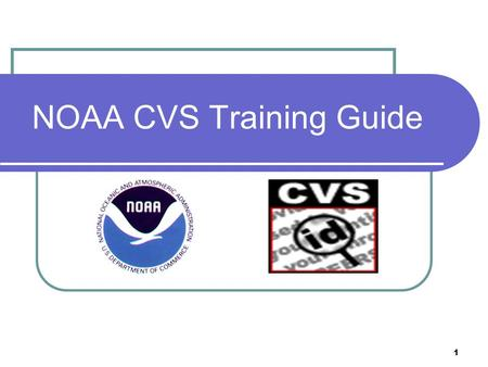 1 NOAA CVS Training Guide. Background NOAA employees and contractors began receiving new badges in April, 2008, known as Common Access Cards (CACs). These.