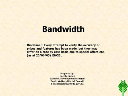 Bandwidth Disclaimer: Every attempt to verify the accuracy of prices and features has been made, but they may differ on a case by case basis due to special.