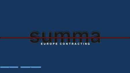 EUROPE CONTRACTING. EUROPE CONTRACTING Company Presentation  International Activity Activity in Romania Projects in Romania Quality Management Health.
