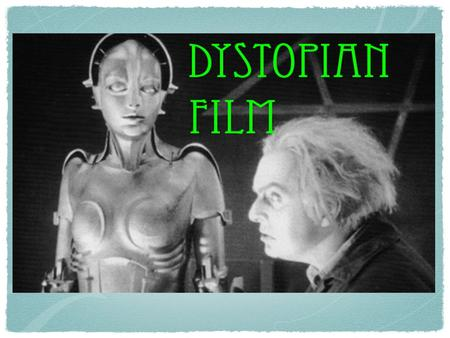Dystopian Film background information. A Definition of Dystopia What is a dystopia? Well, that question is not as easily answered as one might think.