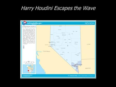 Harry Houdini Escapes the Wave. Cases in Congressional Campaigns, Second Edition: Riding the Wave Harry Houdini Escapes the Wave  The State of Nevada.