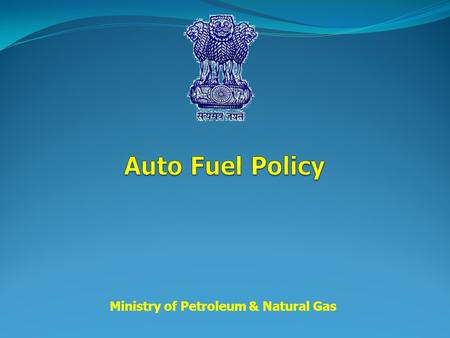"Ministry of Petroleum & Natural Gas. Vehicular emission and fuel quality assumed greater significance with the passing of ""Clean Air Amendment Act of."