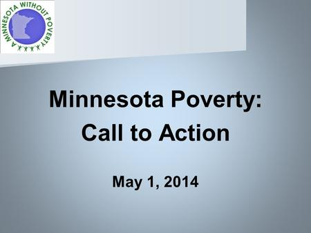 Minnesota Poverty: Call to Action May 1, 2014. A Personal LBJ Story.