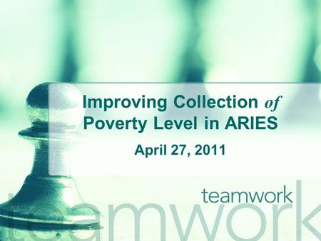 Improving Collection of Poverty Level in ARIES April 27, 2011.
