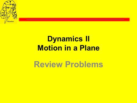Dynamics II Motion in a Plane