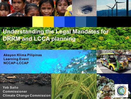 Understanding the Legal Mandates for DRRM and LCCA planning.