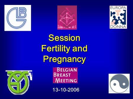 Session Fertility and Pregnancy 13-10-2006. FL-BBM 20062 Specific questions Risk of premature ovarian failure Ability to become pregnant Safety of pregnancy.