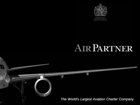 The World's Largest Aviation Charter Company. 46 years of corporate history  Founded in 1961 by Tony Mack Sr. as Air London at Gatwick  1960/70's: Converting.