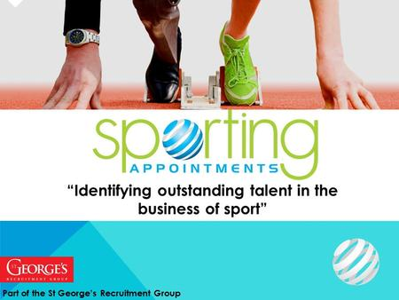 """Identifying outstanding talent in the business of sport"" Part of the St George's Recruitment Group."