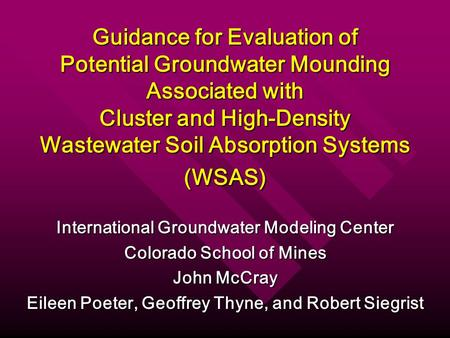 Guidance for Evaluation of Potential Groundwater Mounding Associated with Cluster and High-Density Wastewater Soil Absorption Systems (WSAS) International.