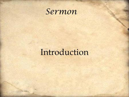 "Sermon Introduction. Sermon The grace of the gospel tends to give rise to the question, ""What do you do, now that you don't have to do anything?"" How."