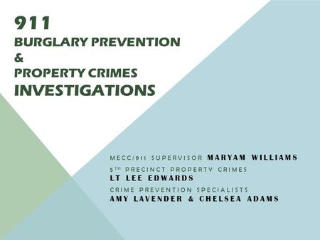 911 Burglary Prevention & Property crimes Investigations