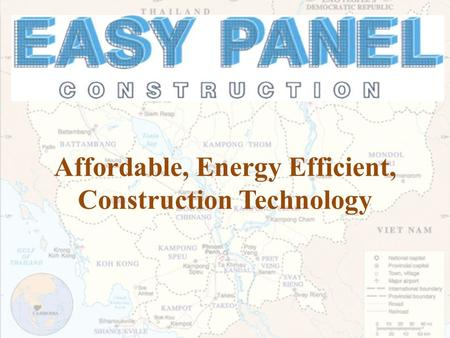 Affordable, Energy Efficient, Construction Technology.