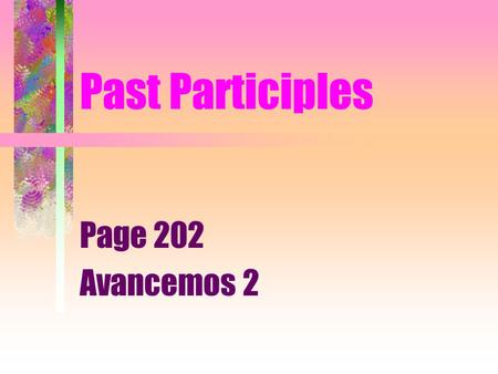 Past Participles Page 202 Avancemos 2.