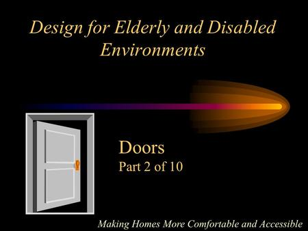 Design for Elderly and Disabled Environments Making Homes More Comfortable and Accessible Doors Part 2 of 10.