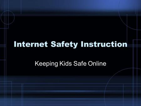 Internet Safety Instruction Keeping Kids Safe Online.