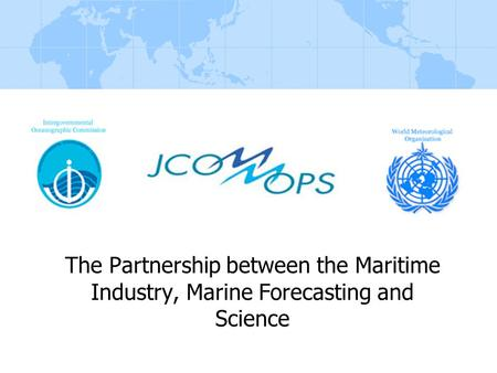 The Partnership between the Maritime Industry, Marine Forecasting and Science.