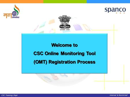 People Development DeptLeadership Fundamentals - Internal & Restricted CSC Training Dept Internal & Restricted Welcome to CSC Online Monitoring Tool (OMT)