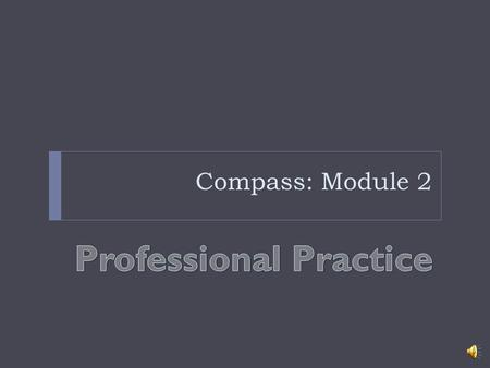Compass: Module 2 Compass Requirements: Teachers' Overall Evaluation Rating Student Growth Student Learning Targets (SLTs) Value-added Score (VAM) where.