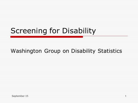 September 151 Screening for Disability Washington Group on Disability Statistics.