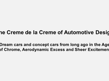 The Creme de la Creme of Automotive Design