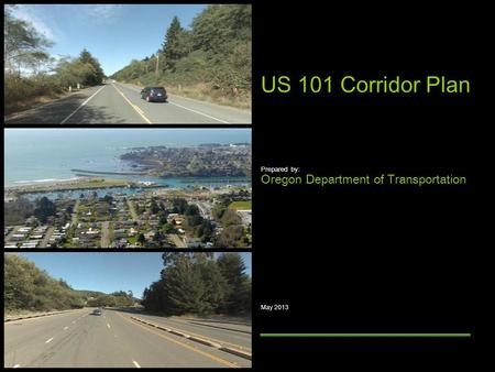 US 101 Corridor Plan Prepared by: Oregon Department of Transportation May 2013.