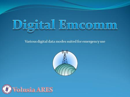 Various digital data modes suited for emergency use.