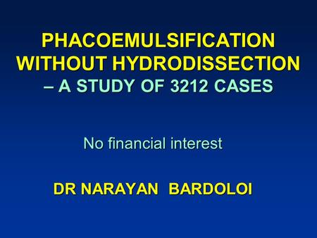 PHACOEMULSIFICATION WITHOUT HYDRODISSECTION – A STUDY OF 3212 CASES