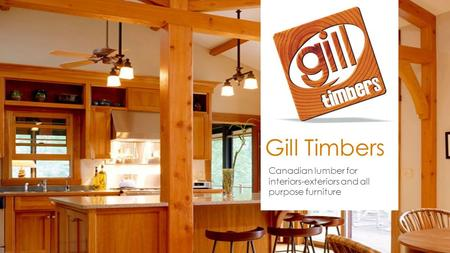Gill Timbers Canadian lumber for interiors-exteriors and all purpose furniture.