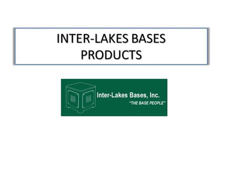 INTER-LAKES BASES PRODUCTS. MODEL B-75 MACHINE BASE B-75 Model with panels and doors.