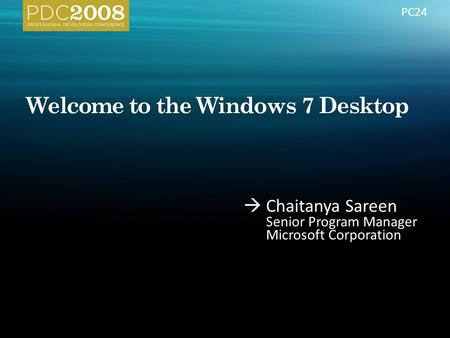  Chaitanya Sareen Senior Program Manager Microsoft Corporation PC24.