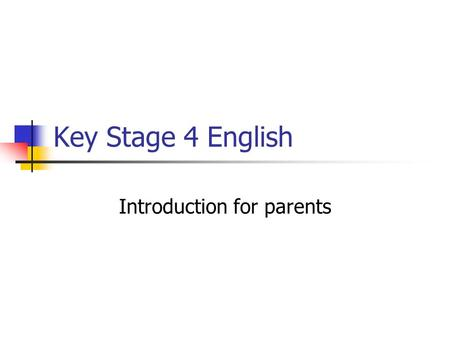 Key Stage 4 English Introduction for parents. Key Stage 4 English Two GCSEs taught as part of an integrated course ENGLISH LANGUAGE ENGLISH LITERATURE.