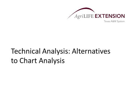 Technical Analysis: Alternatives to Chart Analysis.