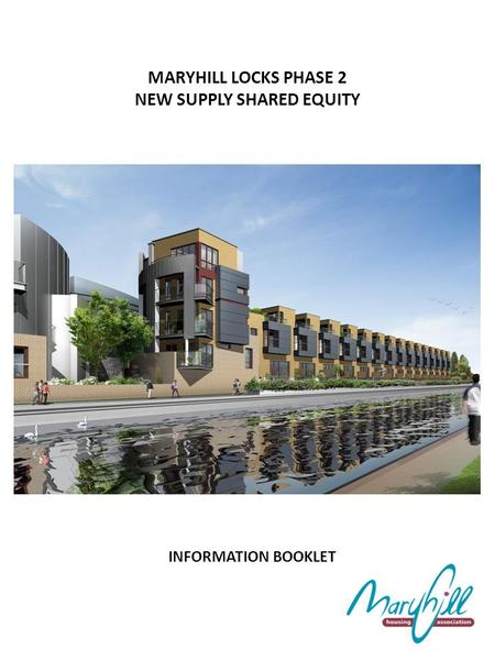 MARYHILL LOCKS PHASE 2 NEW SUPPLY SHARED EQUITY INFORMATION BOOKLET.