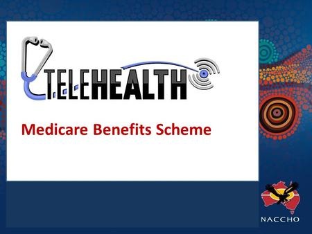 Medicare Benefits Scheme.  Under the Connecting Health Services with the Future: Modernising Medicare by Providing Rebates for Online Consultations initiative.