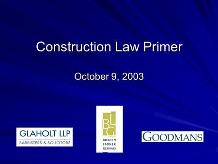 Construction Law Primer October 9, 2003. Tom gave up the brush with reluctance in his face, but alacrity in his heart. in his face, but alacrity in his.