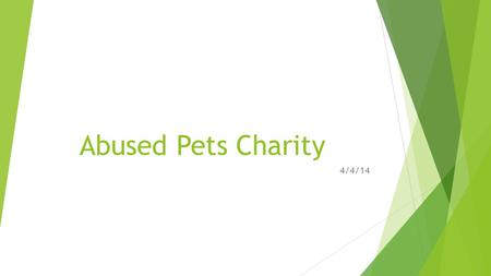 Abused Pets Charity 4/4/14. Situation Out of date kennels Hidden location no one knows about.