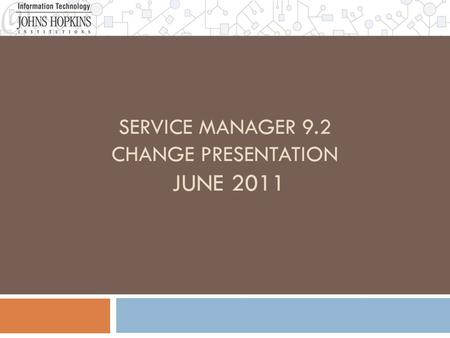 SERVICE MANAGER 9.2 CHANGE PRESENTATION JUNE 2011.