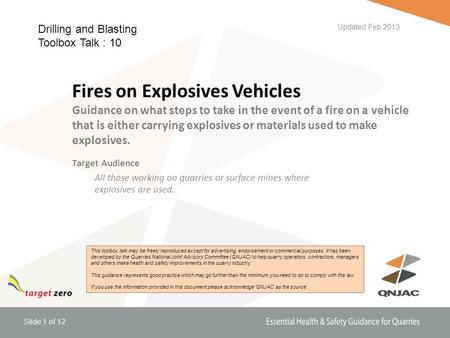 Slide 1 of 12 Fires on Explosives Vehicles Guidance on what steps to take in the event of a fire on a vehicle that is either carrying explosives or materials.