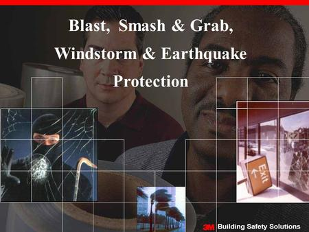Building Safety Solutions Blast, Smash & Grab, Windstorm & Earthquake Protection.
